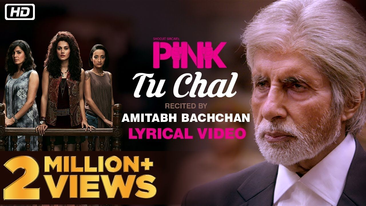 Amitabh Bachchan's PINK Movie – Tu Chal Song Lyrics